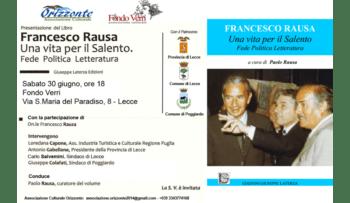 'Francesco Rausa, Una Vita per il Salento, Fede Politica Letteratura'