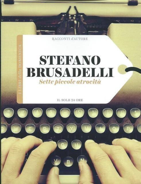 Sette storie di piccole atrocità narrate da Stefano Brusadelli