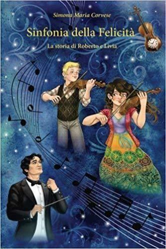 Sinfonia della felicità. La storia di Roberto e Livia