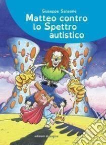 La vita di Matteo, figlio speciale, raccontata da Giuseppe Sansone