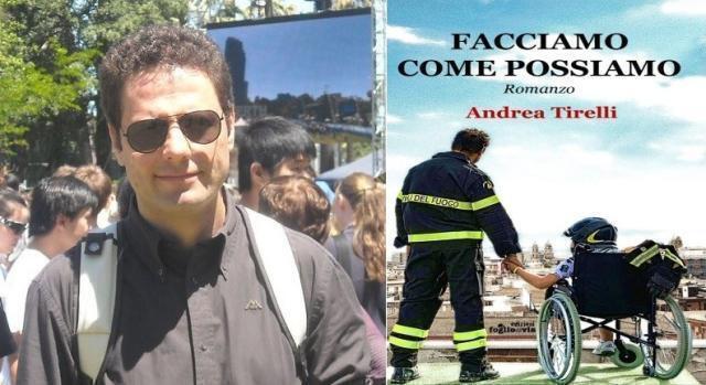 Facciamo come possiamo, il nuovo romanzo di Andrea Tirelli