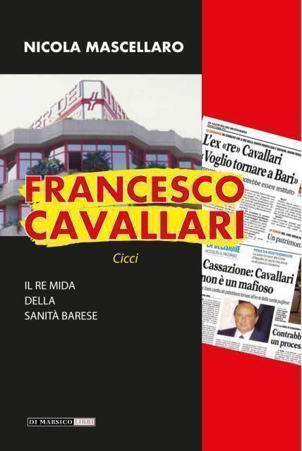 Recensione libro sul Re Mida della Sanità privata barese: Francesco Cavallaro