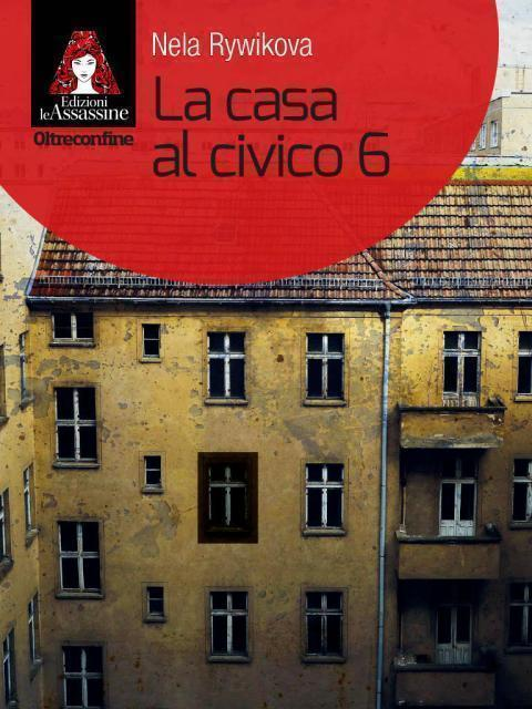 Nelle librerie italiane 'La casa al civico 6' di Nela Rywiková