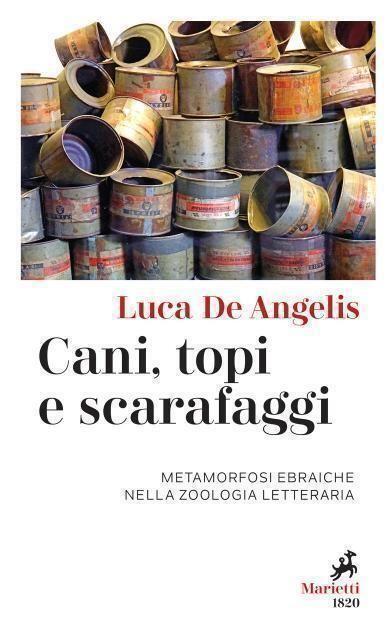 Luca De Angelis cani, topi e scarafaggi. Metamorfosi ebraiche nella zoologia letteraria