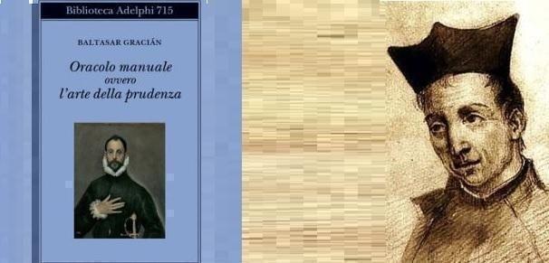 """Baltasar Graciàn, """"Oracolo manuale ovvero l'arte della prudenza"""""""