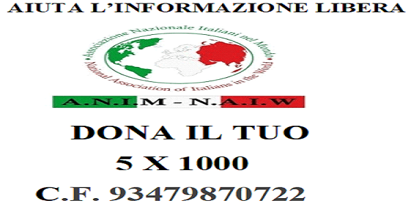Il 5 per mille all'ANIM ' Associazione Nazionale Italiani nel Mondo' aps, per una libera informazione