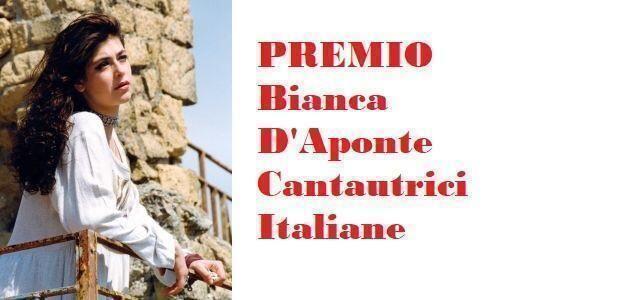 """Premio Cantautrici """"Bianca D'Aponte"""" ancora aperte le iscrizioni"""