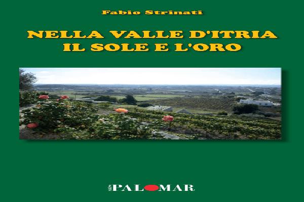 """In uscita l'ultimo libro del poeta e compositore marchigiano Fabio Strinati, dal titolo: """"Nella Valle d'Itria il sole e l'oro"""""""