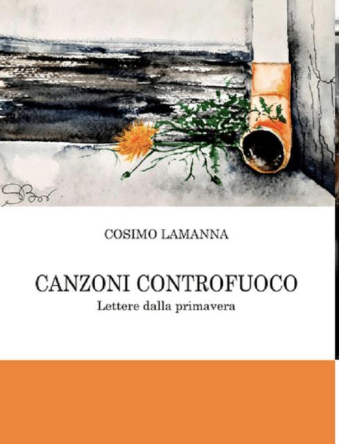 Recensione di Maria Pia Latorre a Canzoni controfuoco, di Cosimo Lamanna