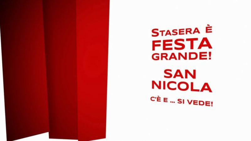Stasera e' festa grande: San Nicola c'e' e… si vede!