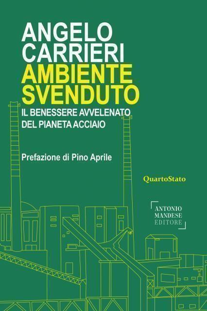 """""""Ambiente Svenduto"""" di Angelo Carrieri. Martedì 13 la presentazione"""