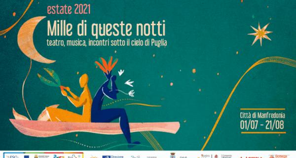 """Teatro, musica, incontri sotto il cielo di Puglia con """"Mille di queste notti"""" a Manfredonia"""