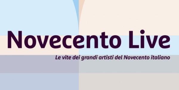 Novecento Live, le vite dei grandi artisti del novecento italiano