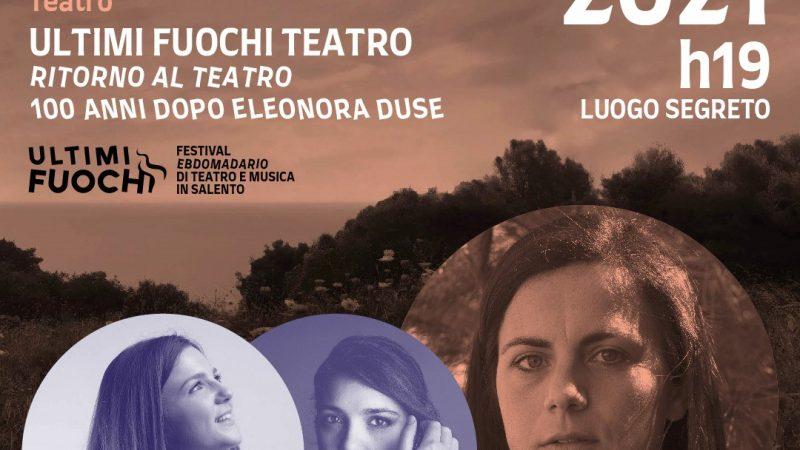 Festival ebdomadario dal 1 al 21 agosto 2021 – Ritorno al teatro: 100 anni dopo Eleonora Duse
